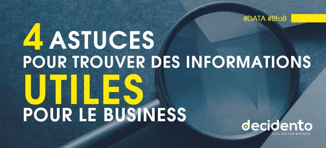 4 astuces pour trouver des infos utiles pour le business