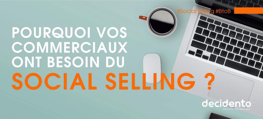 Pourquoi vos commerciaux ont besoin du social selling